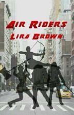 Air Riders   ✔ #Wattys2017 by LiraBrown