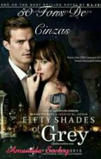 As Cinquenta Sombras De Grey by AmnddaSeeley
