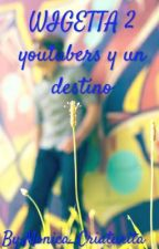 WIGETTA   (2 YOUTUBERS Y UN DESTINO)  (Corrigiendo) & PAUSADA by Monica_Criaturita