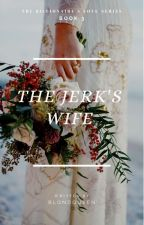The Jerk's Wife (ALPHA  1) by BlondQueen