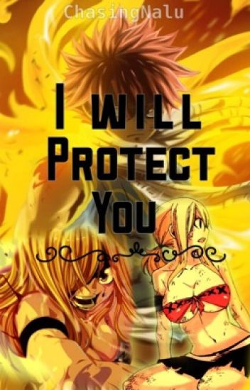 Fairy Tail: I will protect you ❂ Nalu