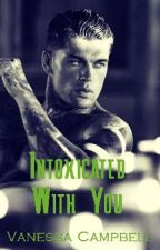Intoxicated with You (BWWM) by vcampbell425
