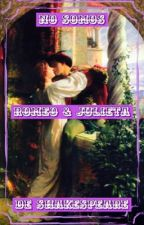 No Somos Romeo & Julieta De Shakespeare by MikuWritten