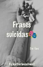 FRASES SUICIDAS  by BatinoviaMARB