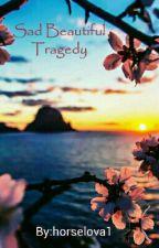 Sad Beautiful Tragedy by horselova1