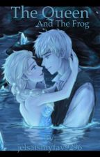 The queen and the frog (jelsa fanfic) by BookLoving_Demigod