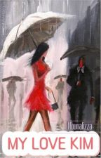 My Love Kim by mounalizza