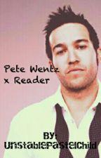 Pete Wentz x Reader by NotYourAverageBlue