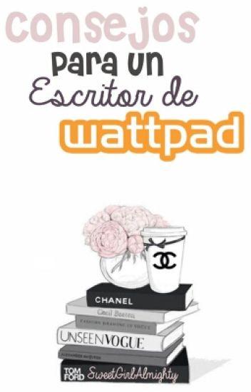 Consejos para un escritor de Wattpad ©