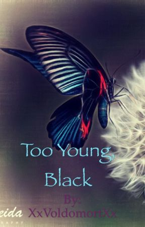 Too Young, Black by falling24_7