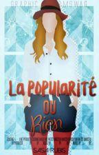 La Popularité Ou Rien  (En Correction ) by sasa-rubis