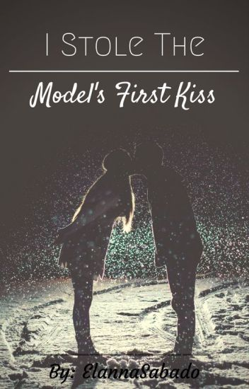 I Stole The Model's First Kiss