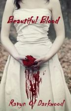 Beautiful Blood by Ravyn_Of_Darkwood