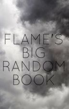 » flame's big random book by -flameh