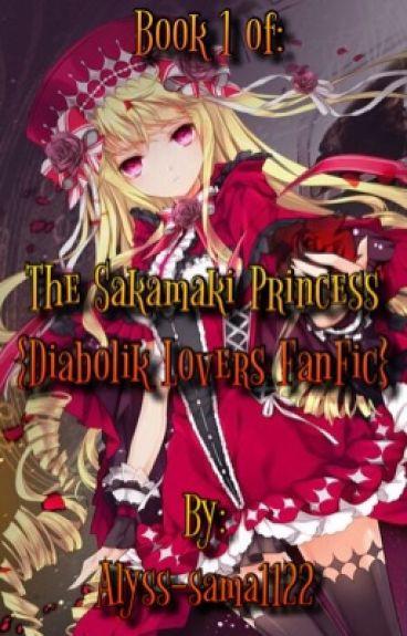 The Sakamaki Princess {Diabolik Lovers FF} {COMPLETED}