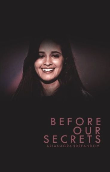 Before Our Secrets ➳ Camila Cabello