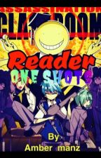 Assassination Classroom Reader One-Shots ! by amber_manz