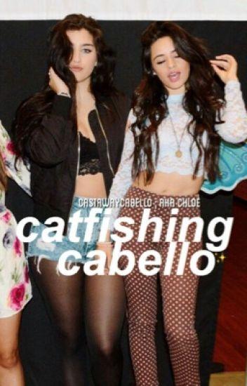 catfishing cabello ↬ camren