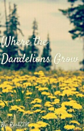 Where the Dandelions Grow by rae12391