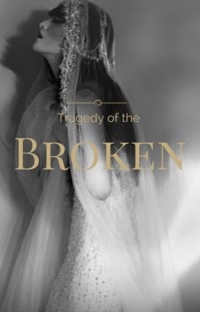Tragedy of the Broken by silvertears16