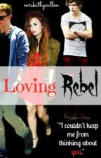 Loving Rebel (One Direction Fan Fiction) by fakedemon