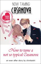 Now Taming: Casanova - Book 2 (FIN) by chinitaishi