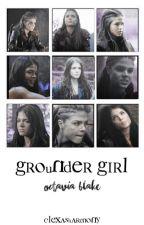 grounder girl ↠ octavia blake by clexasharmony