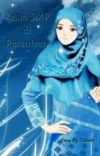 Kisah SMP di Pesantren! by Totsuka_Tsurugi