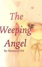 The Weeping Angel | Ongoing by Kazuna22164