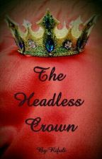The Headless crown by Rifuli