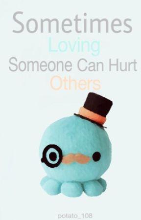 Sometimes Loving Someone Can Hurt others by MJLOVEM