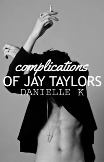 Complications Of Jay Taylors