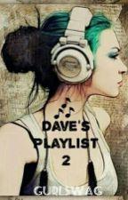 Dave's Playlist II by XoxQueeniexoX
