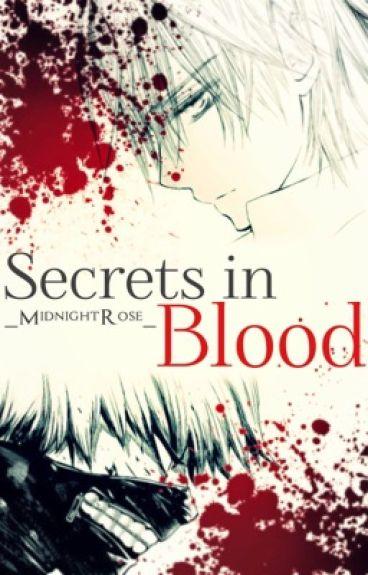 Secrets in Blood||Tokyo Ghoul/Vampire Knight|| *On Hiatus*