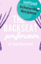 The Backseat Performer (Scholarship 2015) by smoakly
