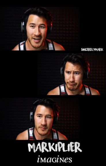 Markiplier Imagines | 1