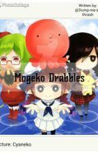 Mogeko Drabbles by Dump-me-in-thrash