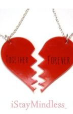Together Forever ( A Mindless Behavior Love Story ) by jordeecakess