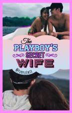 The Playboy's Secret Wife [JaDine] by PurpleEnix