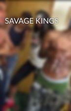 SAVAGE KINGS by DJ2SAVAGE