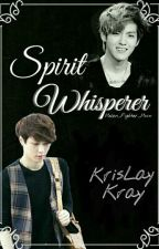 Spirit Whisperer [Kray/KrisLay] by Helen_Fighter_Hnin