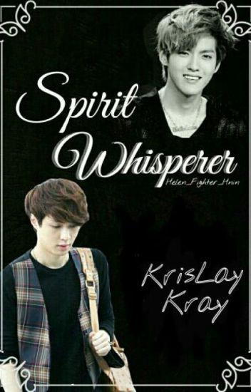 Spirit Whisperer [Kray/KrisLay]