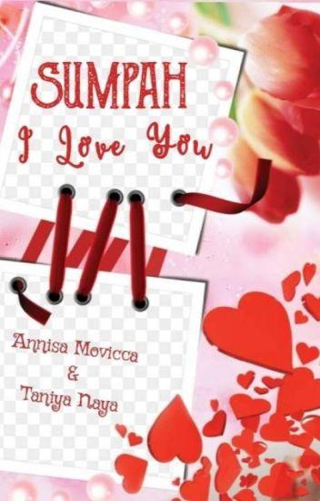 SUMPAH, I LOVE YOU