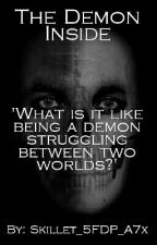 The Demon Inside by Skillet_5FDP_A7x