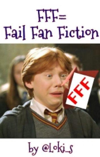 FFF= Fail Fan Fiction