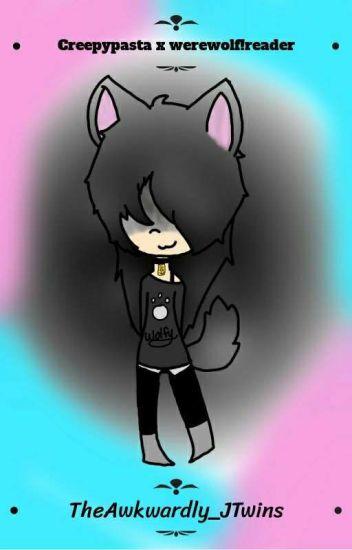 Creepypasta x werewolf!reader