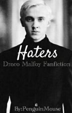 Haters | Draco Malfoy | by MouseLahey