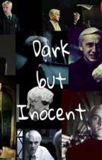 Dark but Inocent | Draco Malfoy Fanfiction (PT) by draco_malfoy7