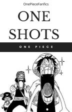 (OP) ~One shots~ by OnePieceFanfics