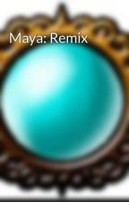 Maya: Remix by KiwiPunch